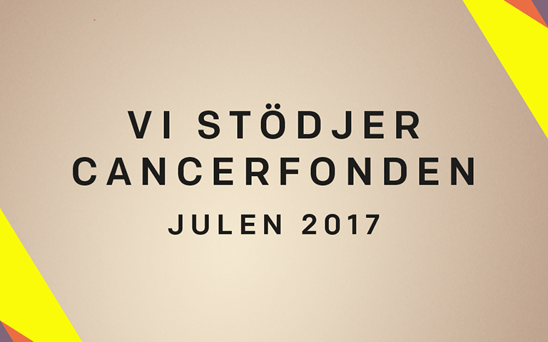 Vi stödjer Cancerfonden julen 2017